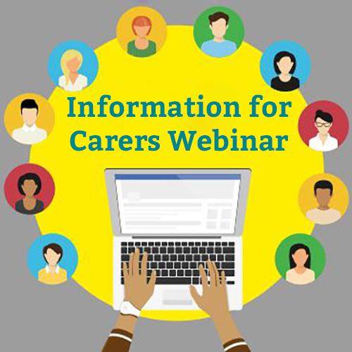 Information For Carers Webinar